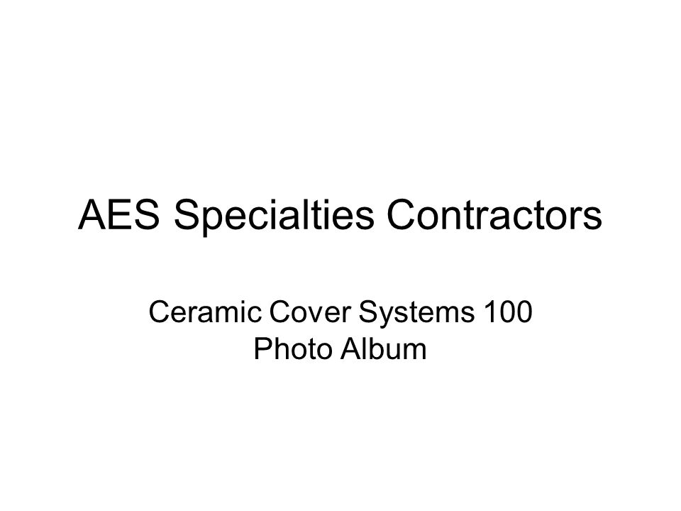AES Specialties Contractors Ceramic Cover Systems 100 Photo Album