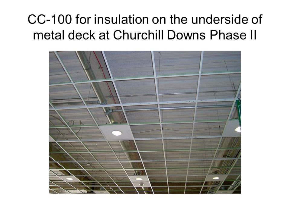 CC-100 for insulation on the underside of metal deck at Churchill Downs Phase II