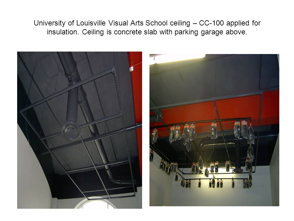 University of Louisville Visual Arts School ceiling – CC-100 applied for insulation.