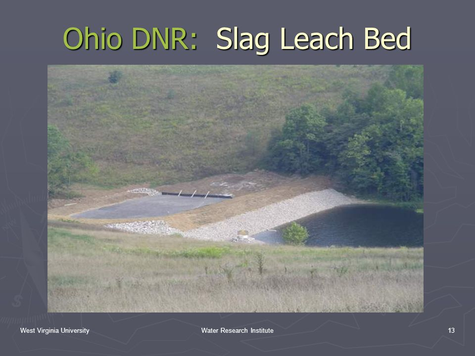 West Virginia UniversityWater Research Institute13 Ohio DNR: Slag Leach Bed