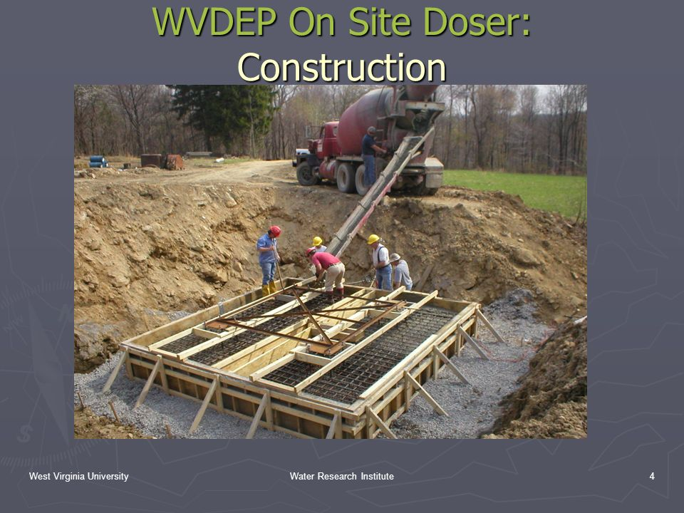 West Virginia UniversityWater Research Institute4 WVDEP On Site Doser: Construction