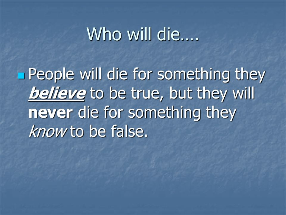 Who will die….
