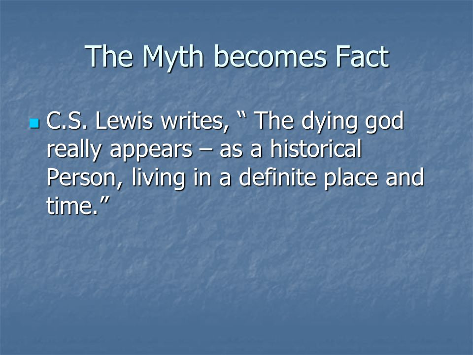 The Myth becomes Fact C.S.