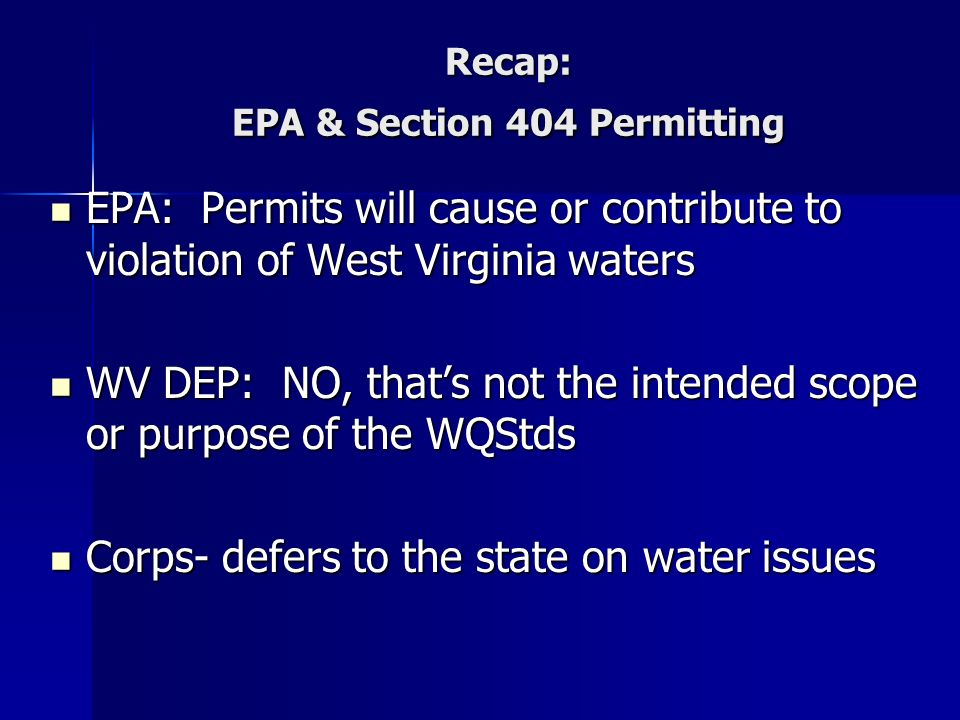 Recap: EPA & Section 404 Permitting EPA: Permits will cause or contribute to violation of West Virginia waters EPA: Permits will cause or contribute t