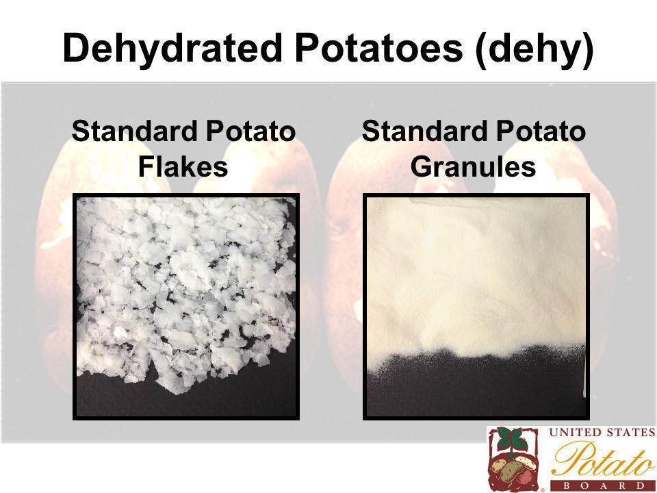 Dehydrated Potatoes (dehy) Standard Potato Flakes Standard Potato Granules