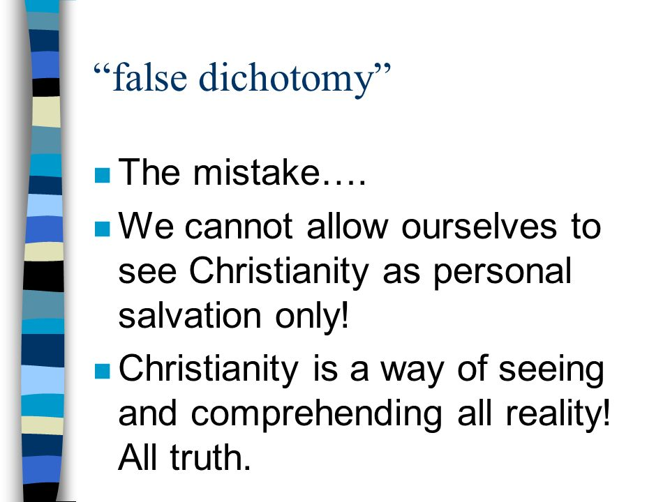 The basis for our world view is... n Gods revelation in scripture.