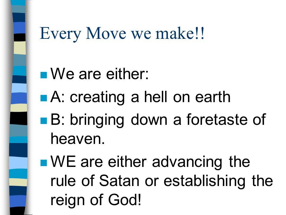 Every Move we make!.