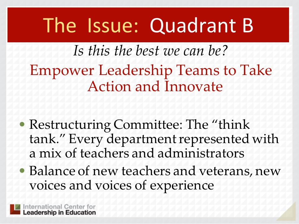 The Issue: Quadrant B Is this the best we can be.