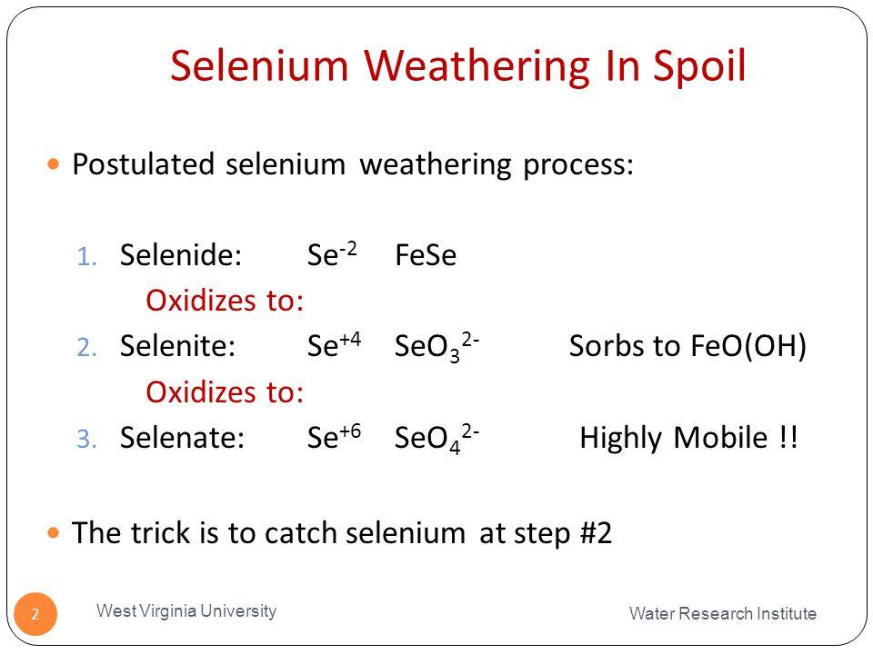 Selenium Weathering In Spoil Water Research Institute West Virginia University 2 Postulated selenium weathering process: 1.