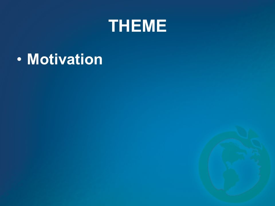 THEME Motivation