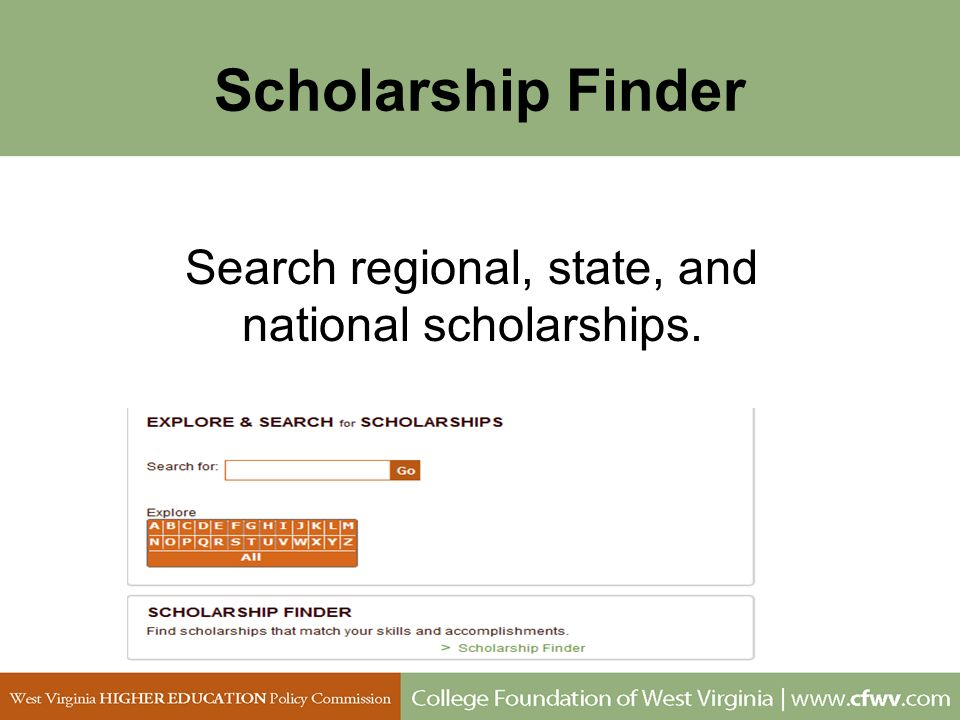 Scholarship Finder Search regional, state, and national scholarships.