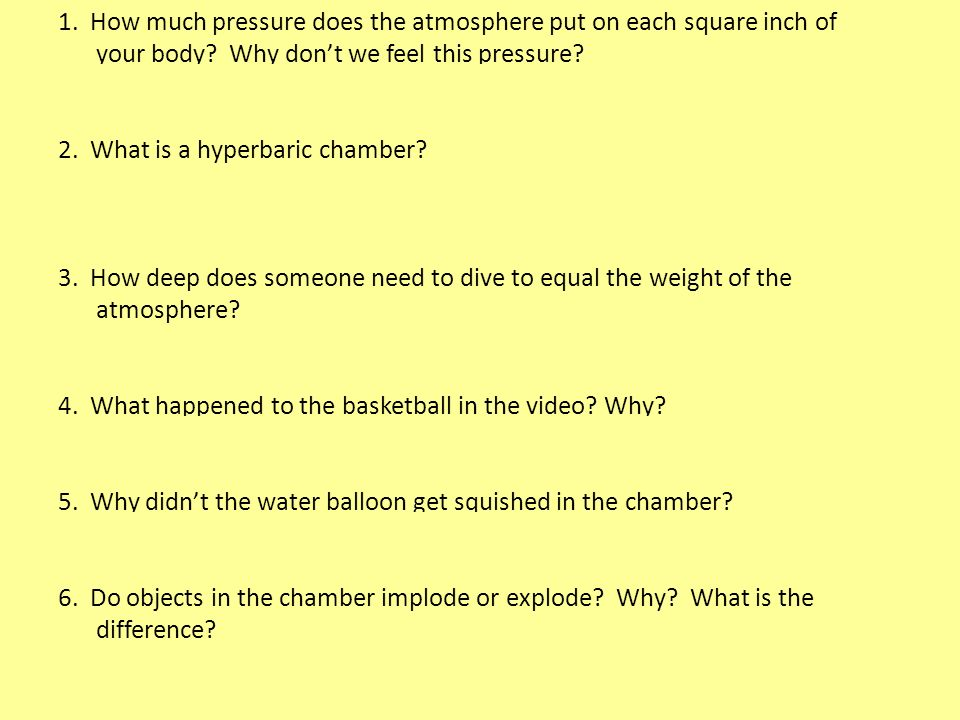 1.How much pressure does the atmosphere put on each square inch of your body.