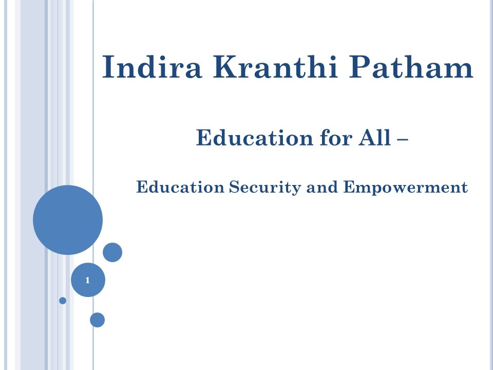 Indira Kranthi Patham Education for All – Education Security and Empowerment 1