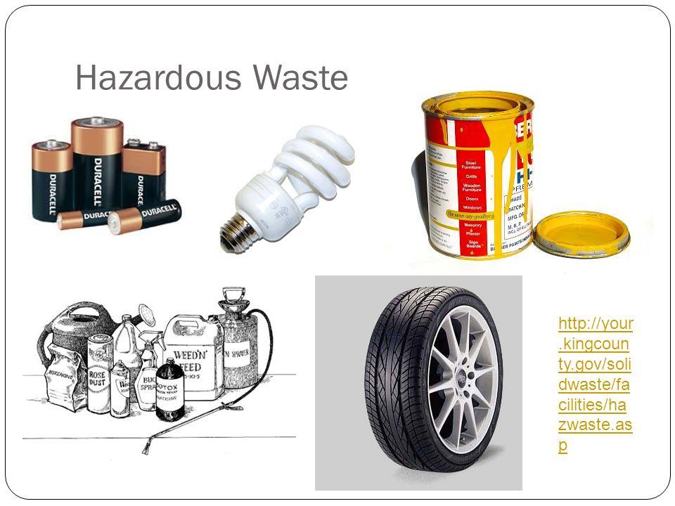 Hazardous Waste http://your.kingcoun ty.gov/soli dwaste/fa cilities/ha zwaste.as p