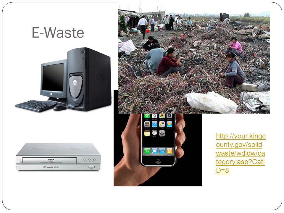 E-Waste http://your.kingc ounty.gov/solid waste/wdidw/ca tegory.asp?CatI D=8
