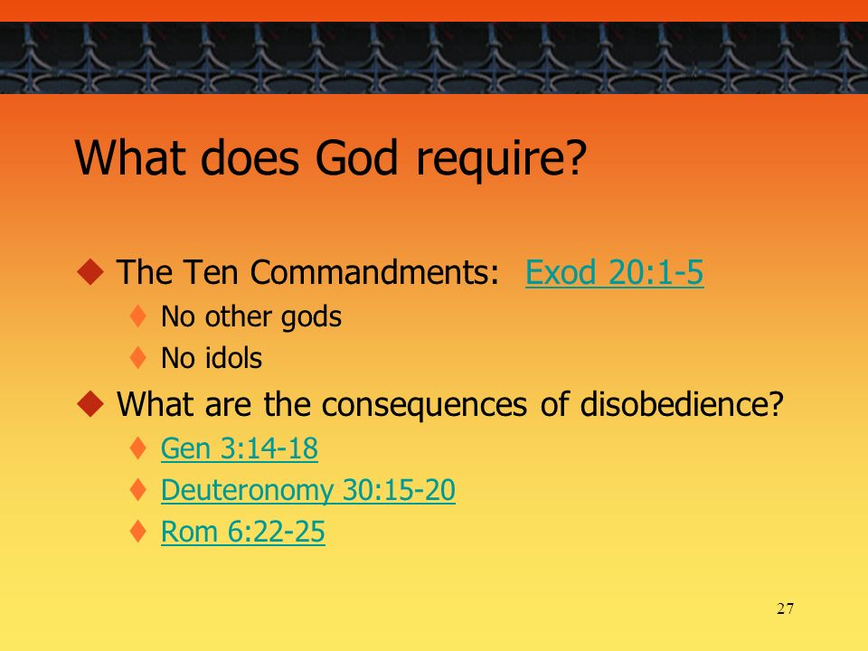 27 What does God require.