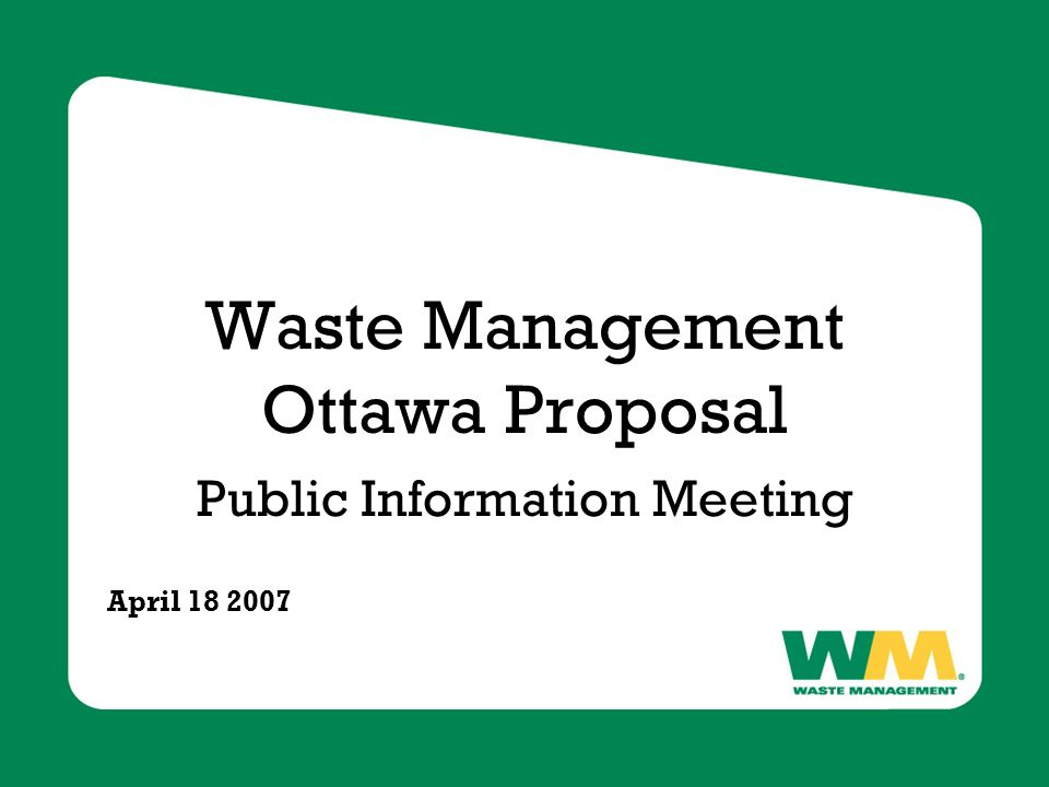 Waste Management Ottawa Proposal Public Information Meeting April 18 2007