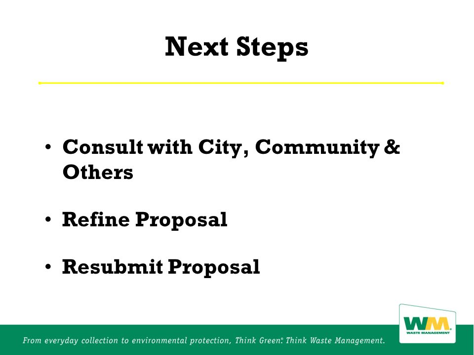 Next Steps Consult with City, Community & Others Refine Proposal Resubmit Proposal