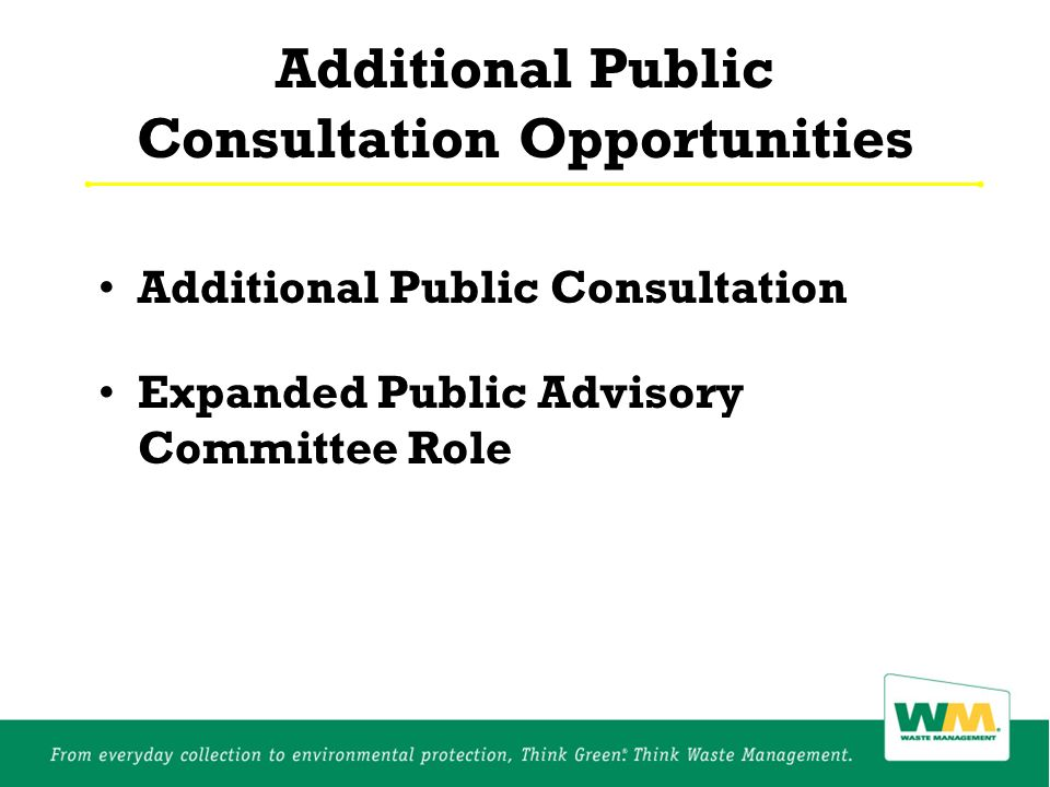 Additional Public Consultation Opportunities Additional Public Consultation Expanded Public Advisory Committee Role