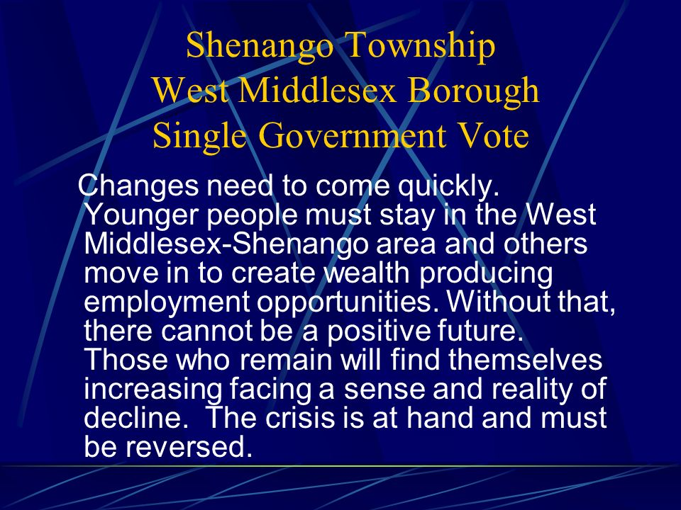 Shenango Township West Middlesex Borough Single Government Vote Changes need to come quickly.