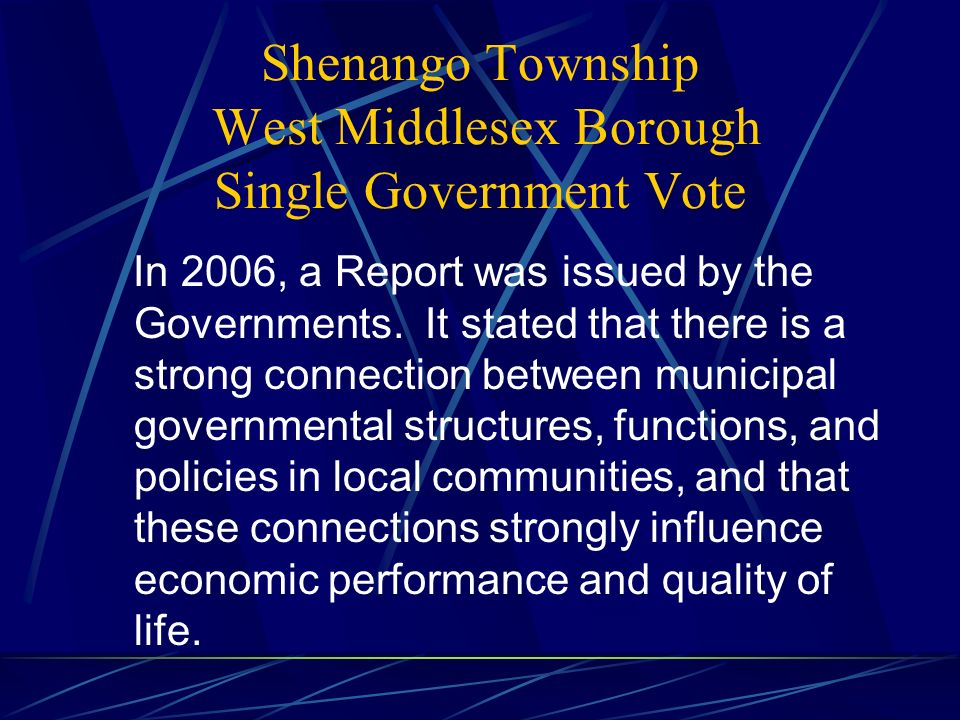 Shenango Township West Middlesex Borough Single Government Vote In 2006, a Report was issued by the Governments.