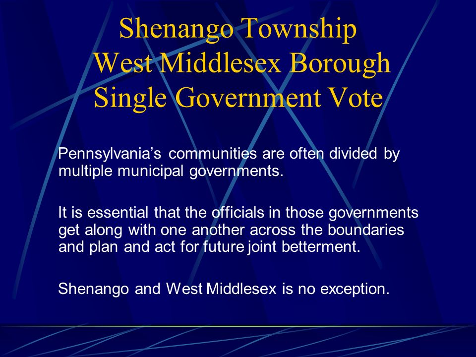 Shenango Township West Middlesex Borough Single Government Vote Pennsylvanias communities are often divided by multiple municipal governments.