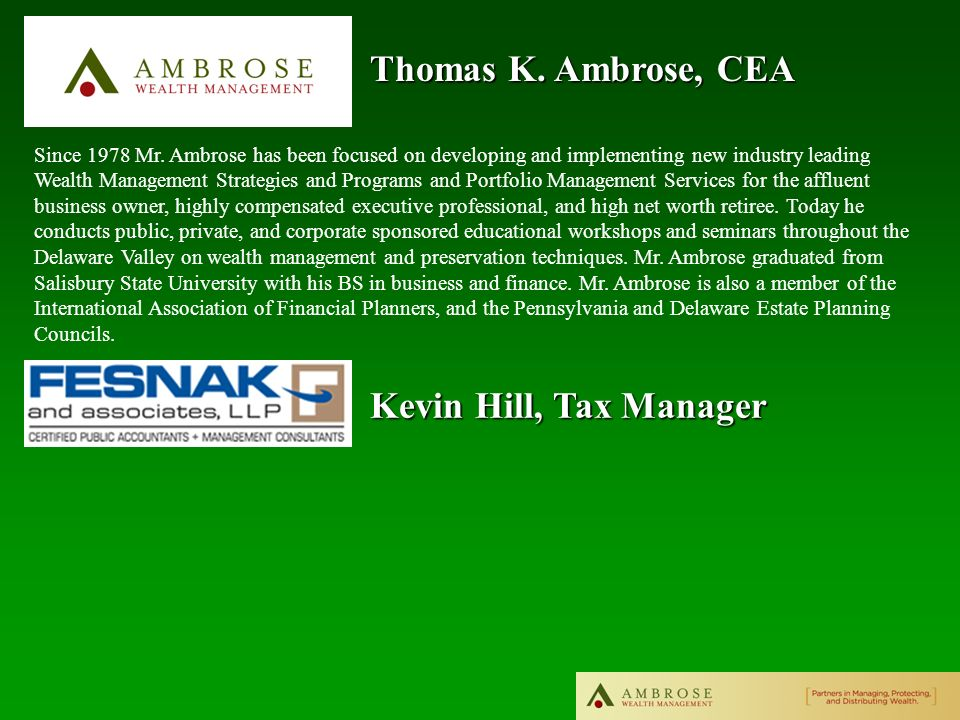 Thomas K. Ambrose, CEA Kevin Hill, Tax Manager Since 1978 Mr.