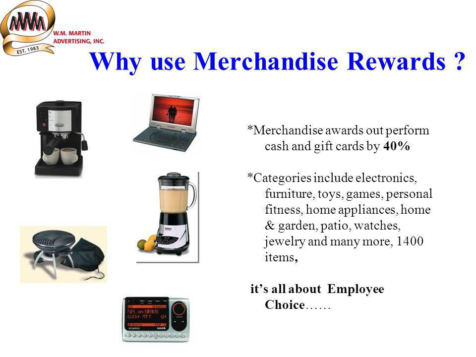 Why use Merchandise Rewards .