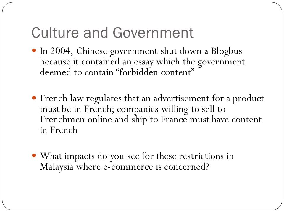 Culture and Government In 2004, Chinese government shut down a Blogbus because it contained an essay which the government deemed to contain forbidden