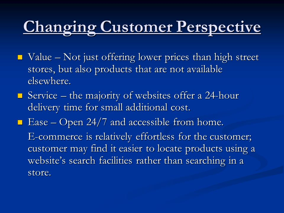 Changing Customer Perspective Value – Not just offering lower prices than high street stores, but also products that are not available elsewhere. Valu