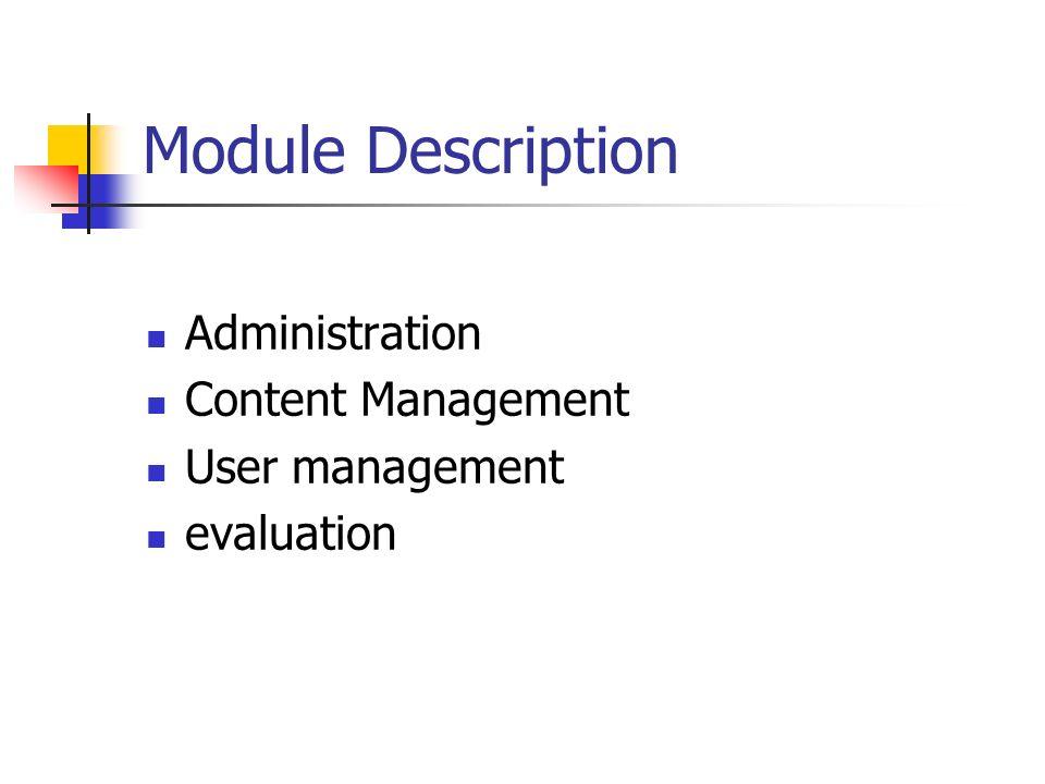 Module Description Administration Content Management User management evaluation