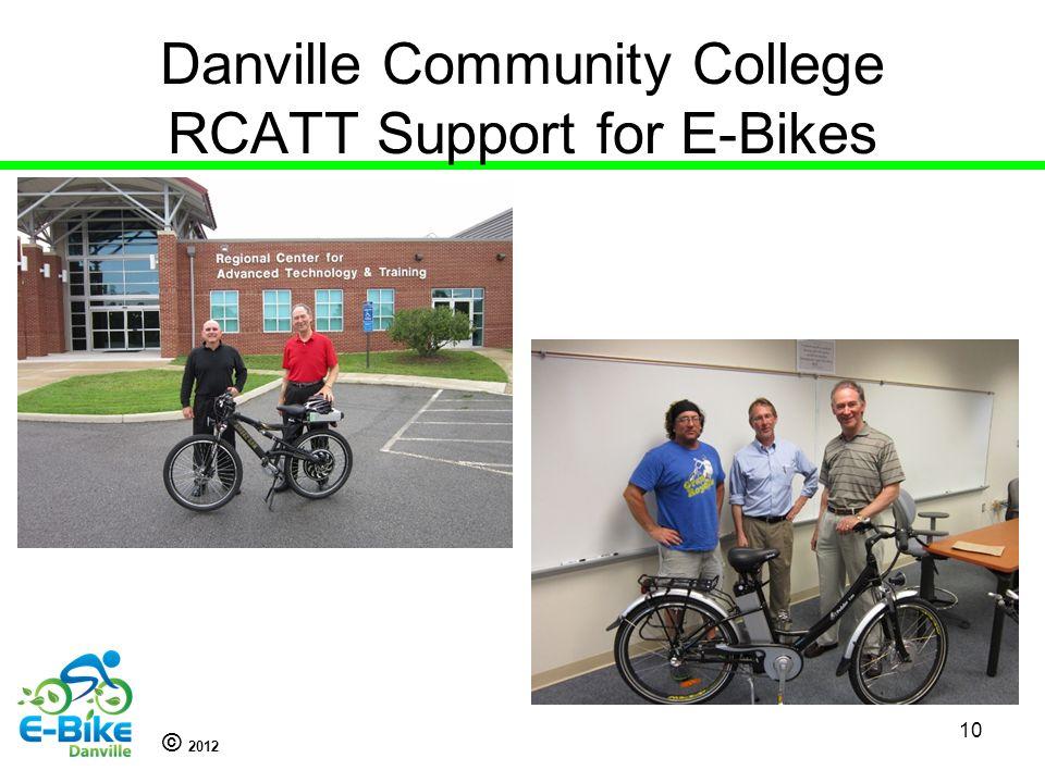 © 2012 Danville Community College RCATT Support for E-Bikes 10