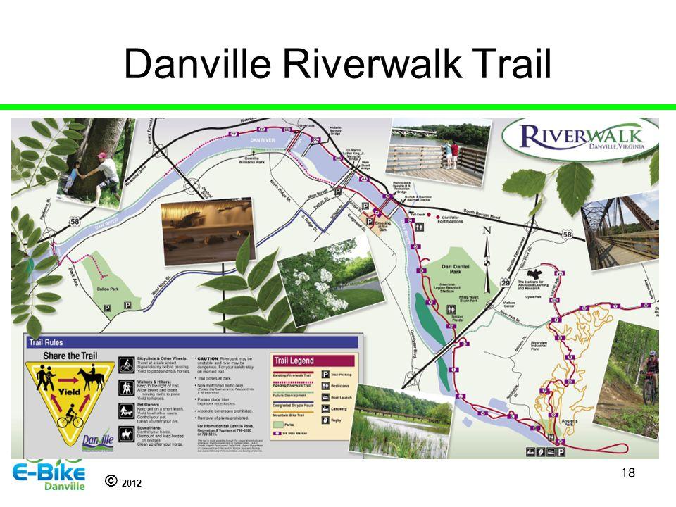 © 2012 18 Danville Riverwalk Trail