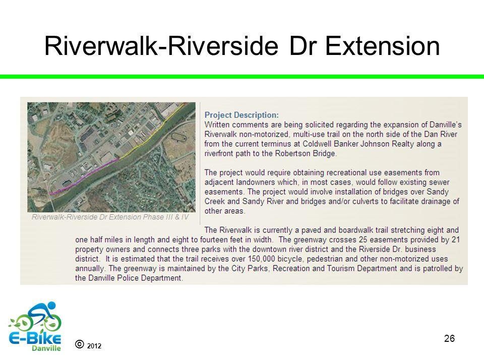 © 2012 26 Riverwalk-Riverside Dr Extension