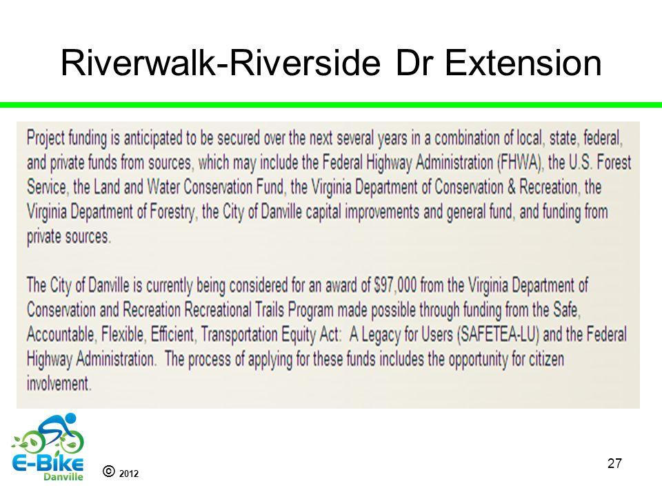 © 2012 27 Riverwalk-Riverside Dr Extension