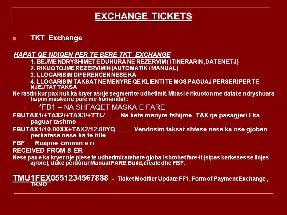 EXCHANGE TICKETS TKT Exchange HAPAT QE NDIQEN PER TE BERE TKT EXCHANGE 1.