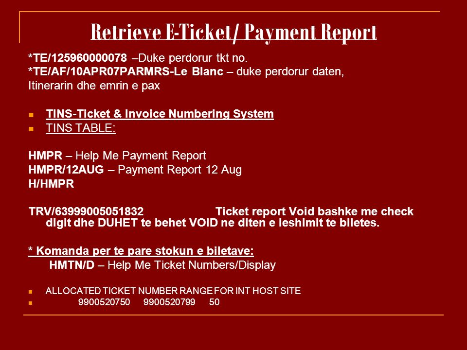 Retrieve E-Ticket/ Payment Report *TE/125960000078 –Duke perdorur tkt no.
