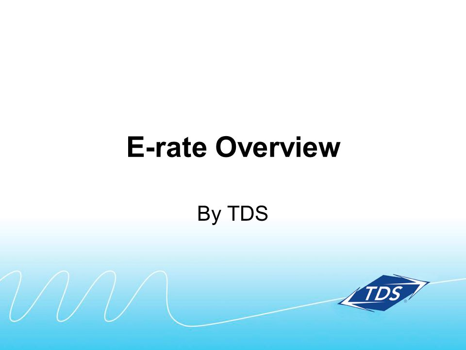E-rate Overview By TDS