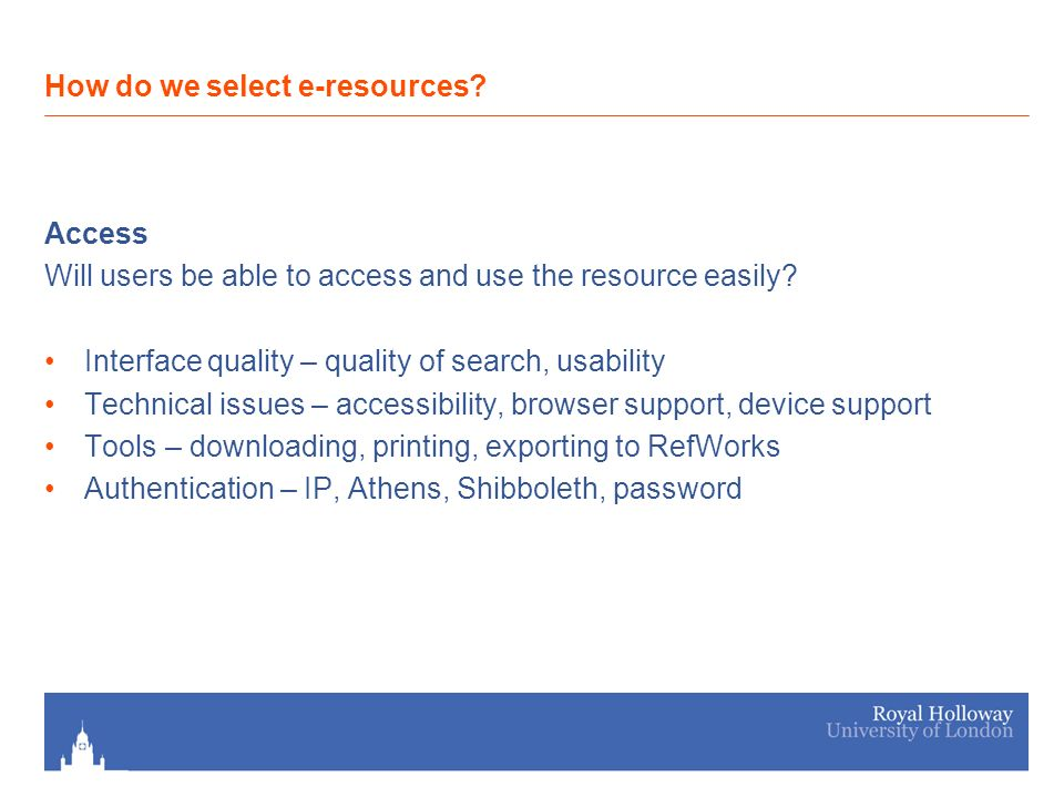Access Will users be able to access and use the resource easily.