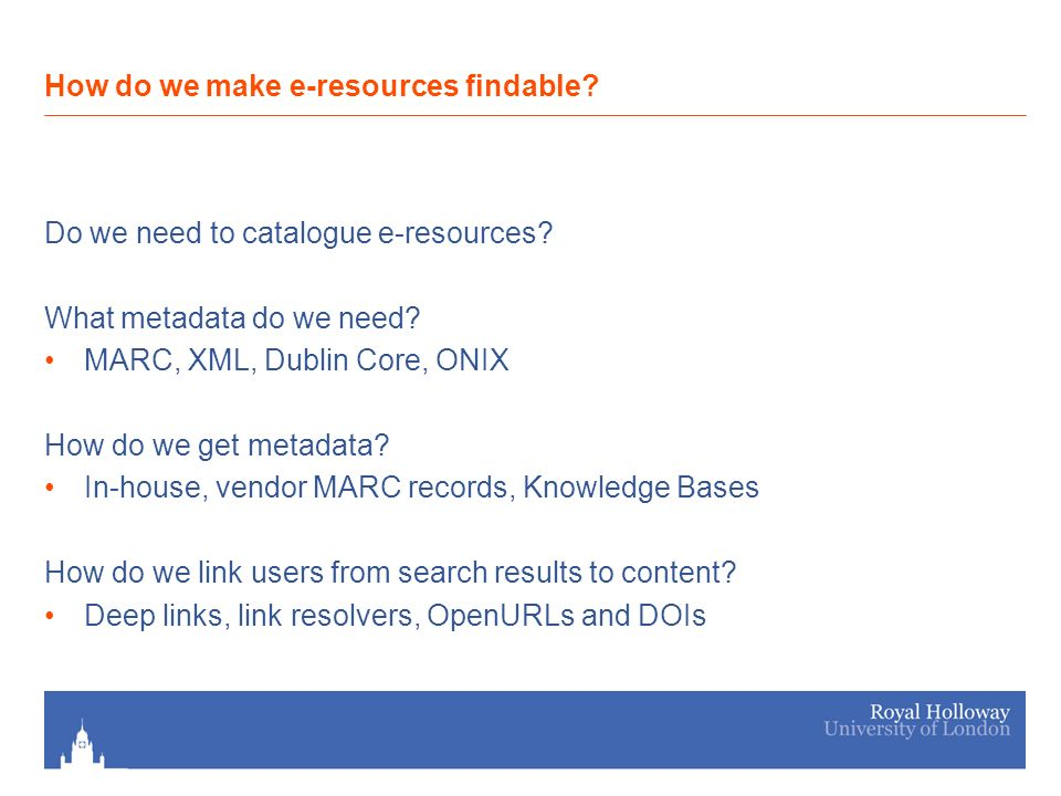 Do we need to catalogue e-resources. What metadata do we need.
