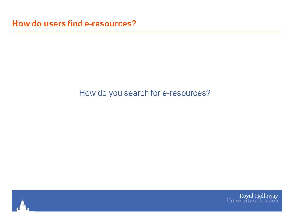 How do you search for e-resources How do users find e-resources