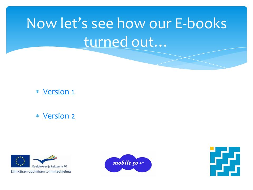 Version 1 Version 2 Now lets see how our E-books turned out…