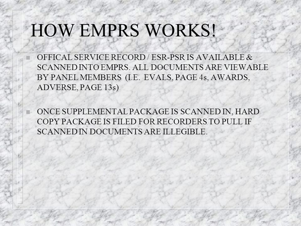 HOW EMPRS WORKS.n OFFICAL SERVICE RECORD / ESR-PSR IS AVAILABLE & SCANNED INTO EMPRS.
