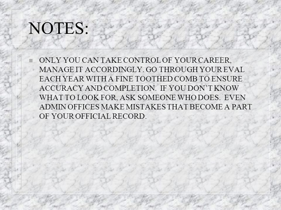 NOTES: n ONLY YOU CAN TAKE CONTROL OF YOUR CAREER, MANAGE IT ACCORDINGLY.