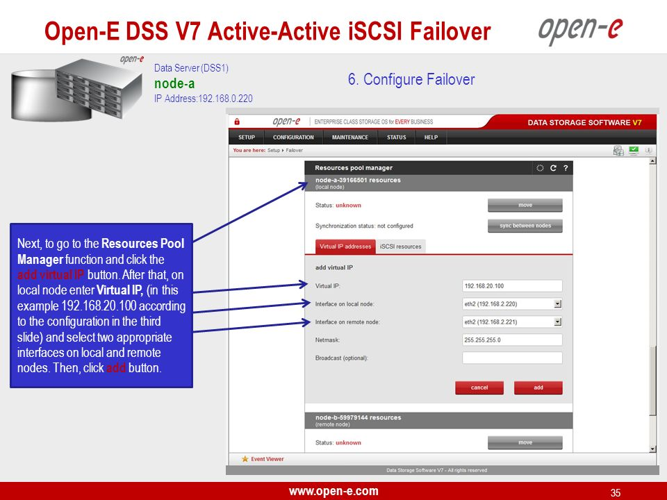 www.open-e.com 35 6. Configure Failover Data Server (DSS1) node-a IP Address:192.168.0.220 Next, to go to the Resources Pool Manager function and clic