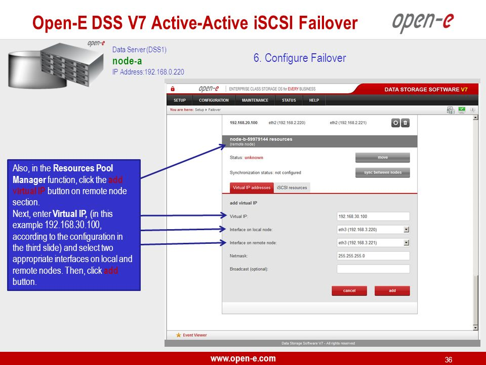 www.open-e.com 36 6. Configure Failover Data Server (DSS1) node-a IP Address:192.168.0.220 Also, in the Resources Pool Manager function, click the add