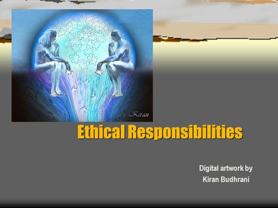 Ethical Responsibilities Digital artwork by Kiran Budhrani