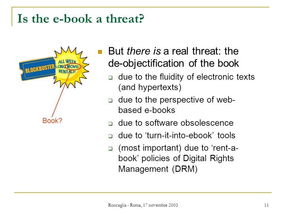Roncaglia - Roma, 17 novembre 2003 11 Is the e-book a threat.