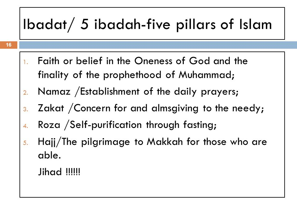 Ibadat/ 5 ibadah-five pillars of Islam 16 1.