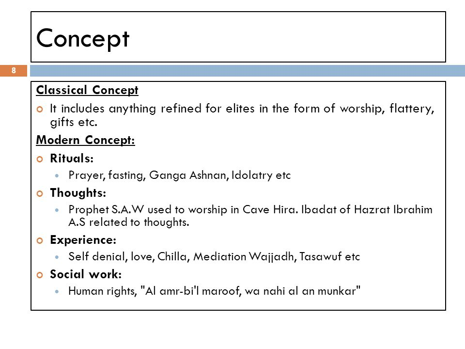 Concept 8 Classical Concept It includes anything refined for elites in the form of worship, flattery, gifts etc.